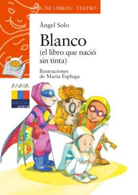 Blanco (El libro que nació sin tinta)