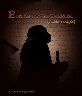 Entre los pucheros… Santa Teresa (Biopic lopesca)
