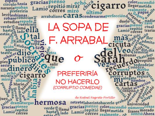 La sopa de F. Arrabal o PREFERIRÍA NO HACERLO (corruptĭo comediae)