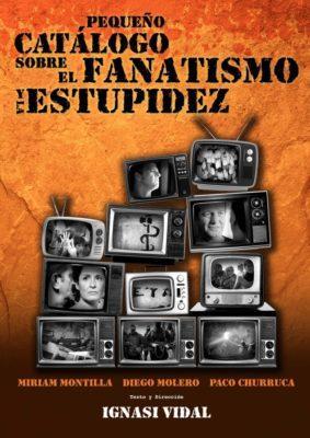 Pequeño catálogo sobre el fanatismo y la estupidez