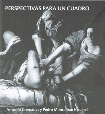 Perspectivas para un cuadro (Con Pedro Montalbán K.)