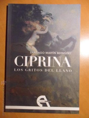 Ciprina, los gritos del Llano