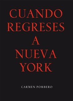 Cuando regreses a New York…