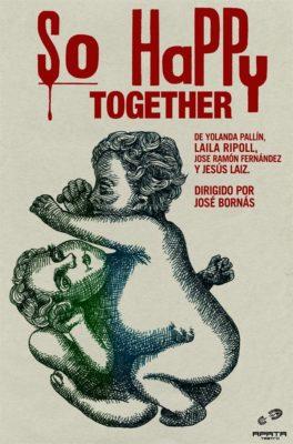 So happy together (escrita en colaboración con José Ramón Fernández, Laila Ripoll y Yolanda Pallín)