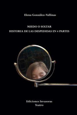 MIEDO O SOLTAR. Historia de las despedidas en 4 partes.