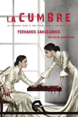 LA CUMBRE (Las conversaciones secretas de María Fernández Estuardo e Isabel Sánchez Tudor)